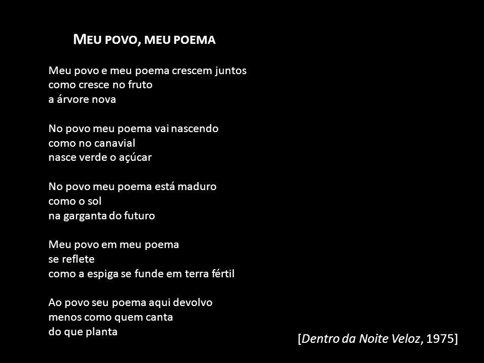 Meu povo, meu poema [Dentro da Noite Veloz, 1975]